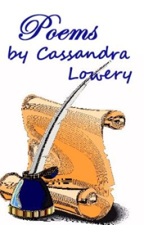 Poems by Cassandra Lowery by CassandraLowery