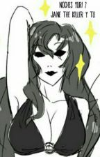 Noches Yuri 2 (Jane The Killer Y Tu) by hopethekiller13