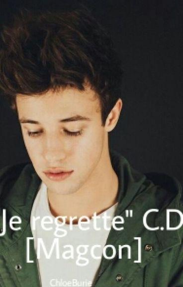 """""""Je Regrette"""" C.D [Magcon]"""