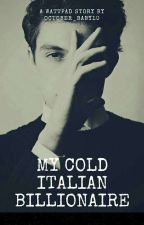 My Cold Italian Billionaire by October_baby10