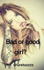 Bad or good girl? by Gretuzzzz