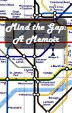 Mind the Gap: A Memoir by MoonlightAndLemons