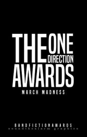 1D Awards: March Madness ✔️ by BandFictionAwards