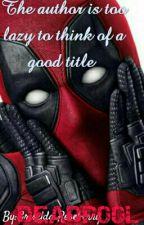 Deadpool x Male!Reader by GriseldaRoseberry