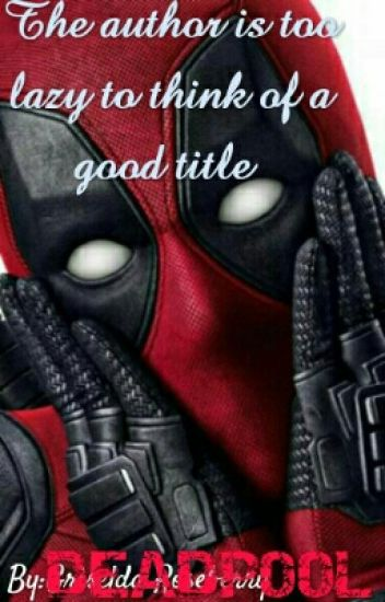 Deadpool x Male!Reader