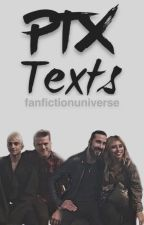 PTX texts by Fanfictionuniverse1