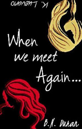 When We Meet Again by TwoStories