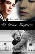 El Gran Engaño ||Jos Canela & Tu|| by sofia_de_canela