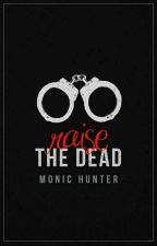 Raise the Dead by MonicHunter