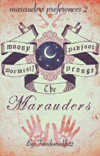 Marauder Preferences Book 2 by Fandomislife12