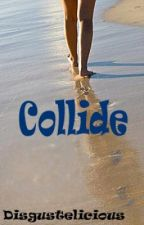 Collide by Disgustelicious
