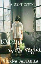 10 Days with Vagha by viernasalsabila