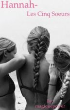 Les cinq sœurs. 1-Hannah by magiquepower