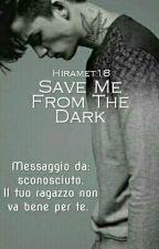 Save Me From The Dark || adb by HiraMet18