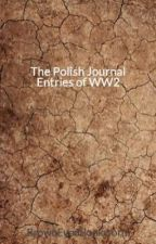 The Polish Journal Entries of WW2 by BrownEyedBookworm