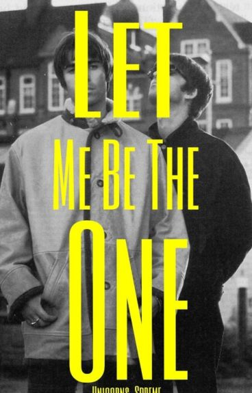 Let Me Be The One (Oasis/Liam Gallagher)