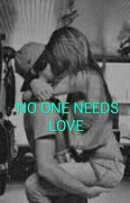 No one needs love by laurtsiku