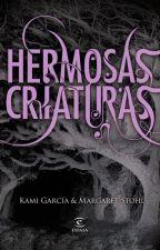 Hermosas Criaturas(Libro ORIGINAL)Saga de Las Dieciséis Lunas by Sayii_fangirl