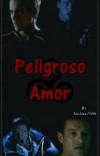 Peligroso Amor (PIAM) TERMINADA by Nickita2506