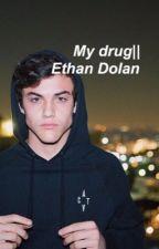My drug||Ethan Dolan by ninazejjari