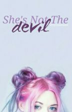 She's Not The Devil by stvywithme