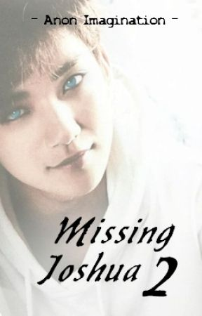 Missing Joshua   Book 2 (SEVENTEEN) by AnonImagination