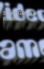 Smosh Games x Reader by HorseGamer