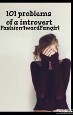 101 Problems of a introvert by Fashion4wardFangirl