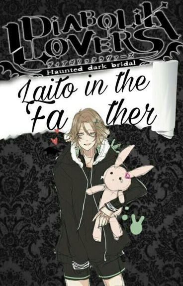 ||Diabolik Lovers More Blood || ¡¿Laito Is The Father?! [PROXIMAMENTE]