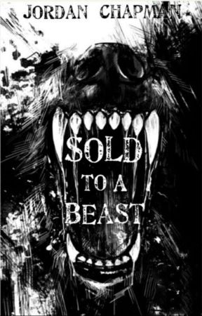 Sold To A Beast by Jordan_Chapman