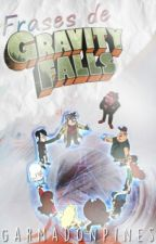 Gravity Falls Frases by GarmadonPines