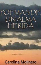 POEMAS DE UN ALMA HERIDA by CaroMoliSanti