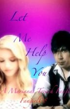 Let Me Help You (Marianas Trench) by kittyfangirlkat1234