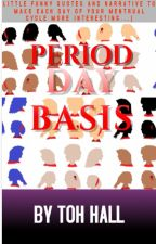 Period Day Basis by TrinityOseaHall