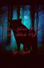 Whose Afraid Of The Big Black Wolf by zLiyah