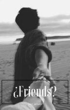 ¿FRIENDS? (En Edición) by jazz_amato
