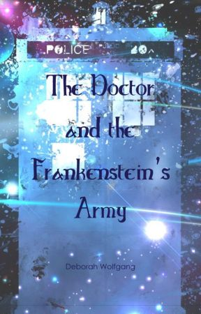 The Doctor and the Frankenstein's Army by wolffsdeercapsule