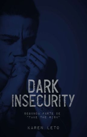 Dark Insecurity by KarenLeto