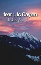 fear∞jc caylen (3) by lashtonwho