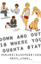 Down And Out Is Where You Oughta Stay (Patrochilles AU) by NemesisAndPoseidon