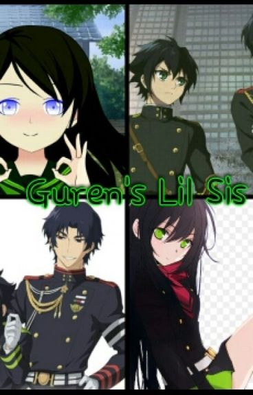 Guren's Lil Sis (Yuichiro X Reader)