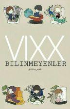 VIXX ~ Bilinmeyenler by yuna_pink