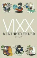 VIXX ~ Bilinmeyenler by dora_pink