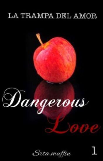 Dangerous Love || El amor como trampa I