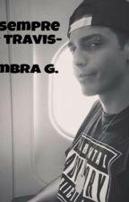 Per sempre -Ser Travis- by AmbraGhelfi