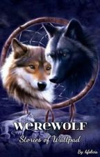 Werewolf Stories of Wattpad by hfelicia