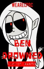 BEN Drowned Fanfic Rants by WeAreCPRC
