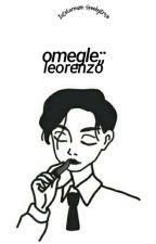 Omegle;Leorenzo  by IntoLorenzo
