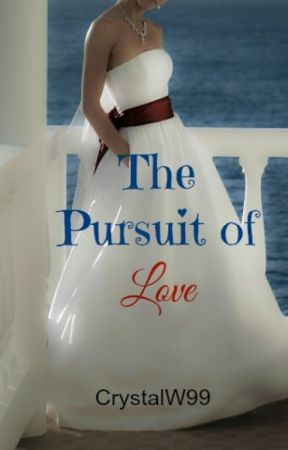 The Pursuit of Love (Available in paperback & eBook-SAMPLE) by CrystalW99