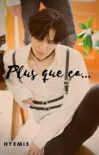 Plus que ça.. || Yugyeom by HyeMi5
